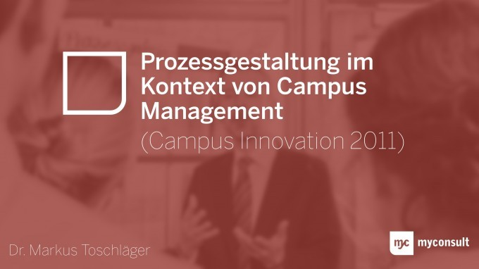 Prozessgestaltung im Kontext von Campus Management (Campus Innovation 2011)